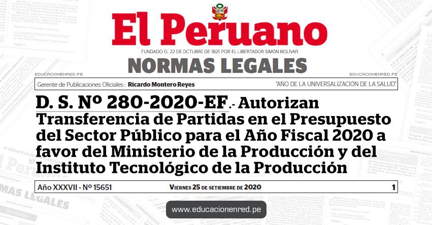 DECRETO SUPREMO Nº 280-2020-EF.- Autorizan Transferencia de Partidas en el Presupuesto del Sector Público para el Año Fiscal 2020 a favor del Ministerio de la Producción y del Instituto Tecnológico de la Producción