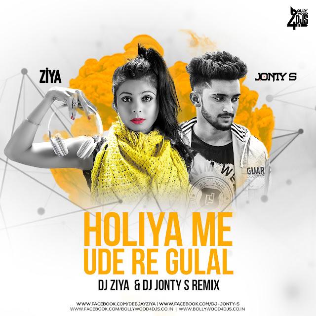 Holiya Me Ude Re Gulal (REMIX) DJ ZIYA & DJ JONTYS REMIX