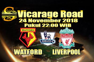 Agen Bola Online Terbesar - Prediksi Skor Liga Primer Inggris Watford Vs Liverpool 24 November 2018