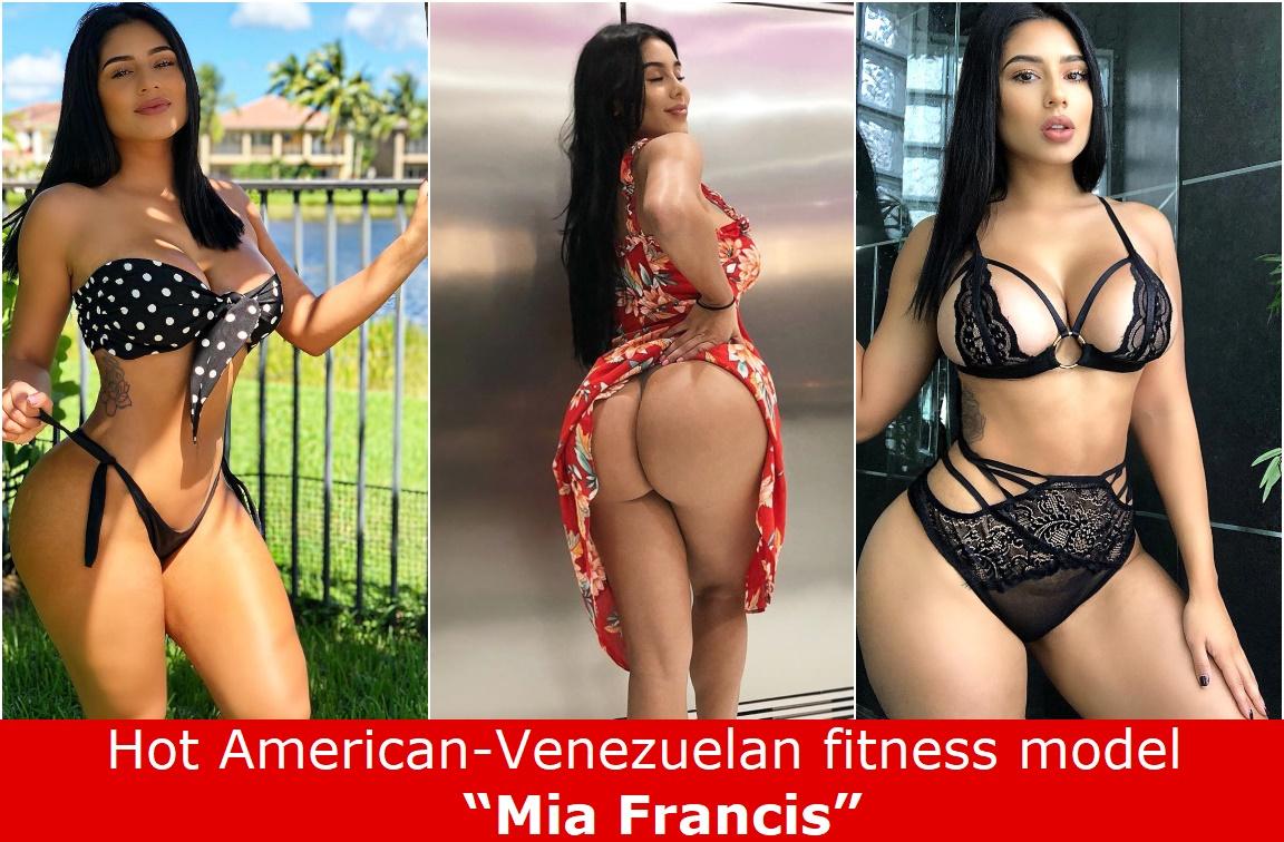 "Hot American-Venezuelan fitness model ""Mia Francis""."