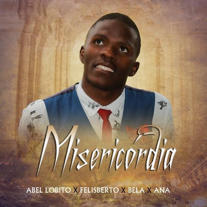 Abel Lobito, Felisberto Feat. Bela & Ana - Misericórdia (Gospel) [Download Mp3]