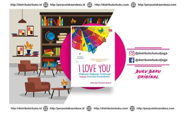I Love You, Ungkapan-Ungkapan Terdahsyat Tentang Cinta dan Persahabatan