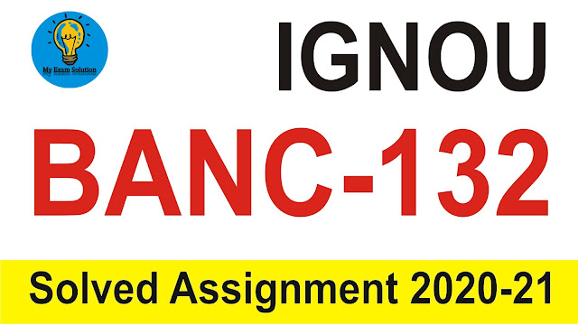 IGNOU BANC-132 Assignment; IGNOU BANC-132 Assignment in Hindi 2020; ignou banc assignments