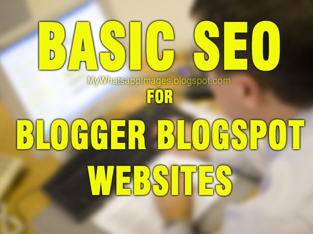Basic SEO for Blogger Blogsot Website users