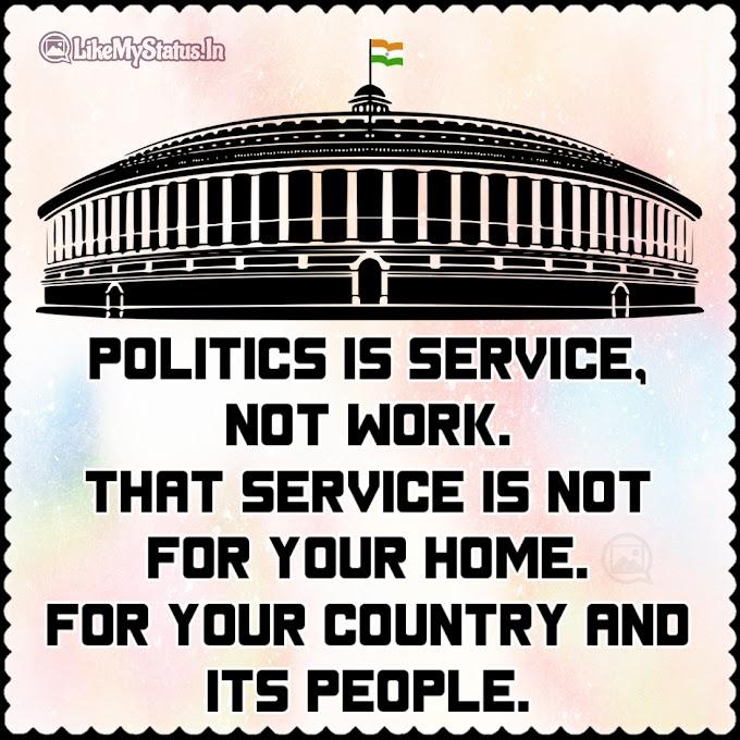 Politics is service, not work