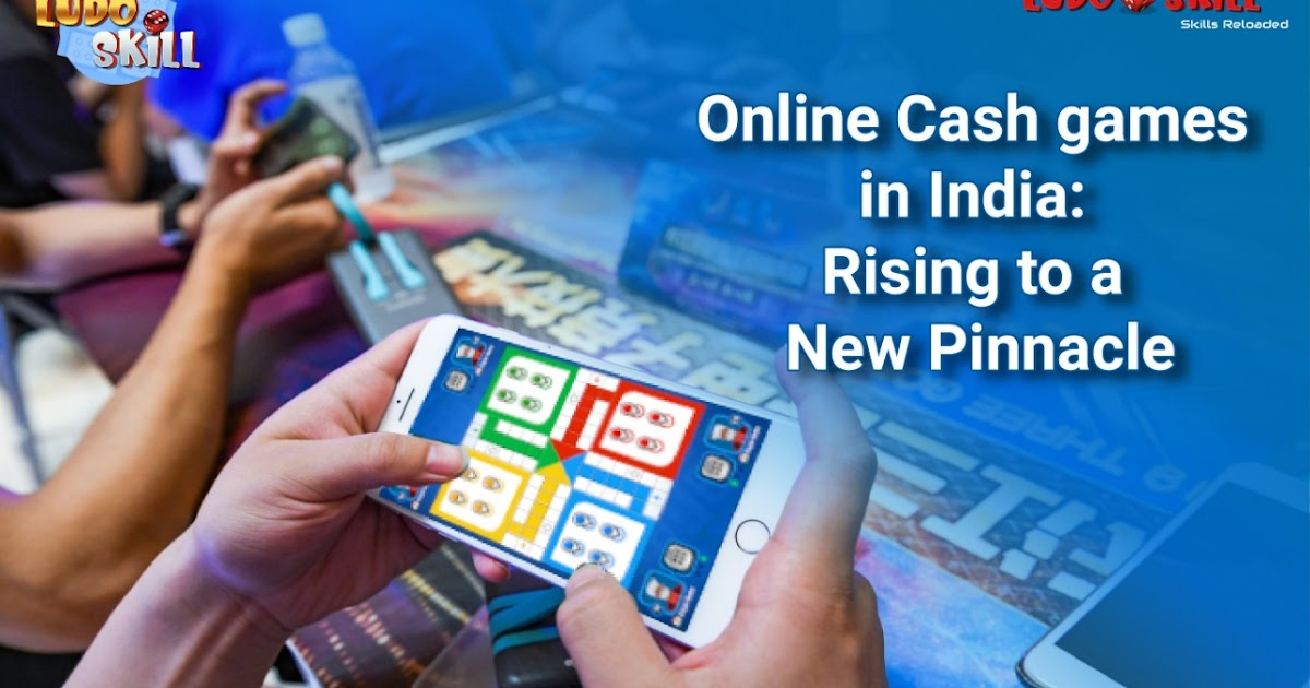 Online Cash games in India: Rising to a New Pinnacle
