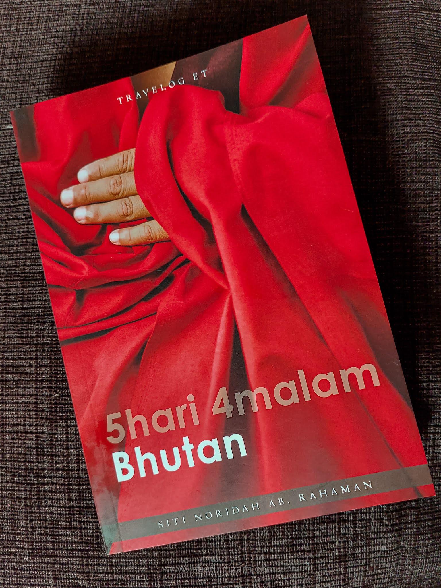 5 Hari 4 Malam Bhutan (oleh Siti Noridah)