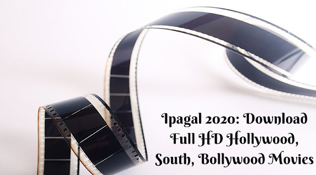 Ipagal 2020: Download Full HD Hollywood, South, Bollywood Movies