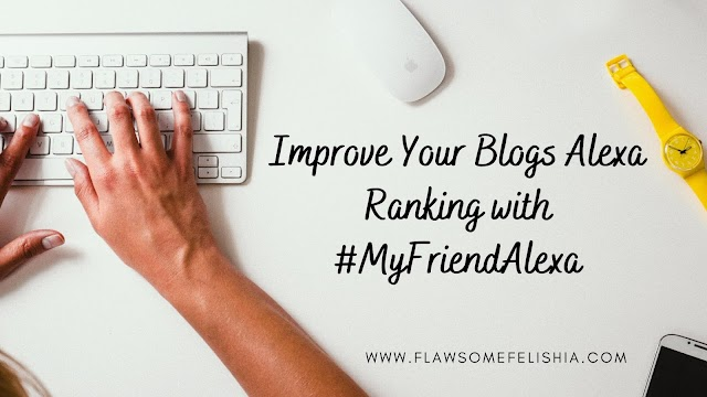 Improve Your Blogs Alexa Ranking with #MyFriendAlexa