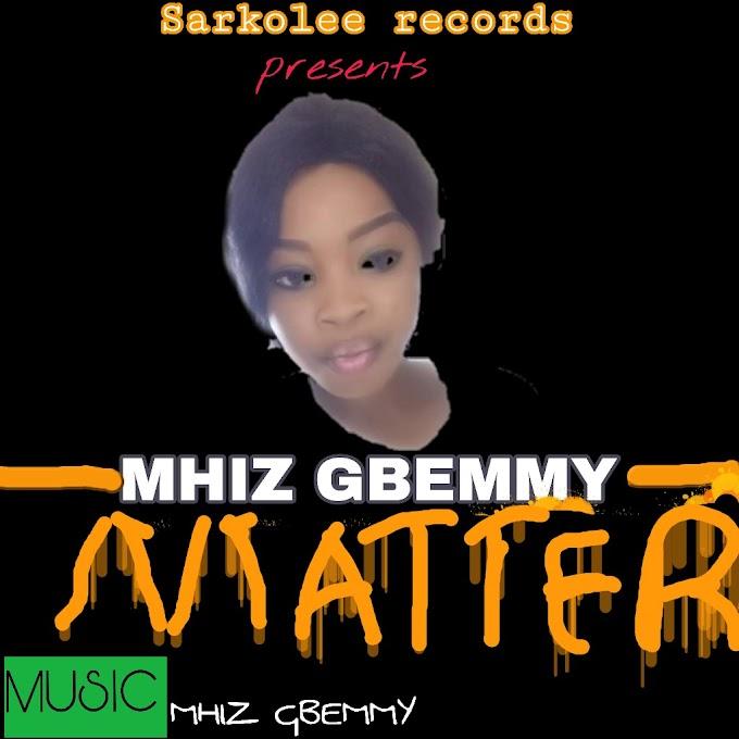 [Music] Mhiz Gbemmy - Matter