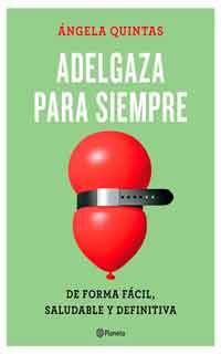 Descargar Adelgaza para siempre - Ángela Quintas [pdf] Mediafire