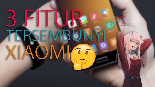3 Fitur Berguna dari Smartphone Xiaomi yang Jarang Diketahui: Fitur Mana Saja yang Menjadi Favoritmu?