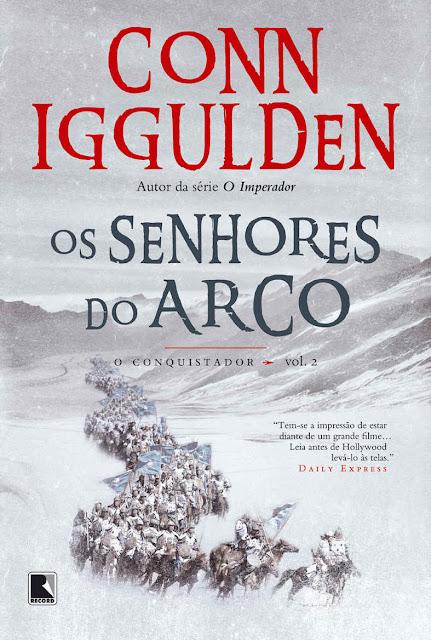 Os Senhores do Arco O Conquistador Conn Iggulden