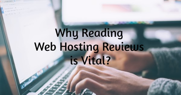 Why Reading Web Hosting Reviews is Vital?