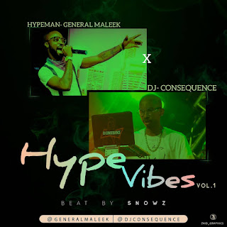 "[Music] Hypeman General Maleek × Dj Consequence – ""Hype Vibes"" V"