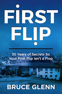 First Flip: 30 Years of Secrets So Your First Flip Isn't a Flop by Bruce Glenn