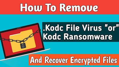 Remove Kodc Ransomware (.kodc Virus) – Recover .kodc Files