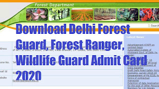 Download Delhi Forest Guard, Forest Ranger, Wildlife Guard Admit Card 2020