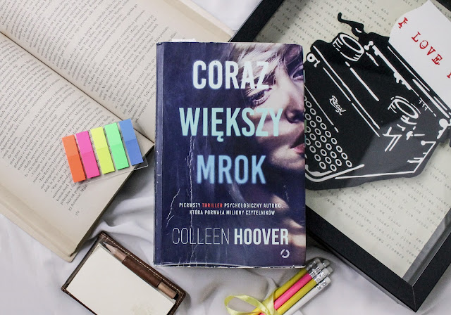 """Coraz większy mrok"" Colleen Hoover"