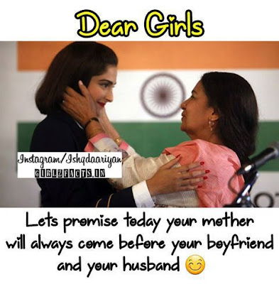 Dear Girls Lets Promise today Your mother will always  come before your boyfriend and your husband