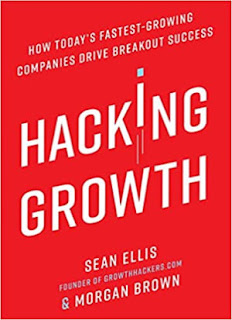 Hacking Growth: How Today's Fastest-Growing Companies Drive Breakout