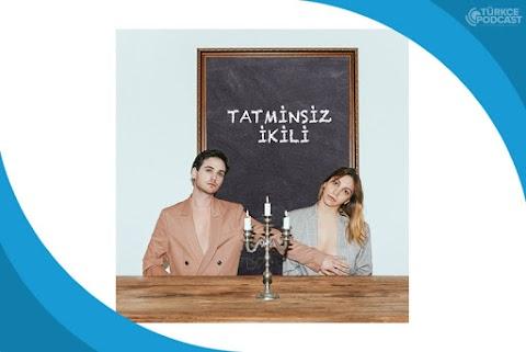 Tatminsiz İkili Podcast
