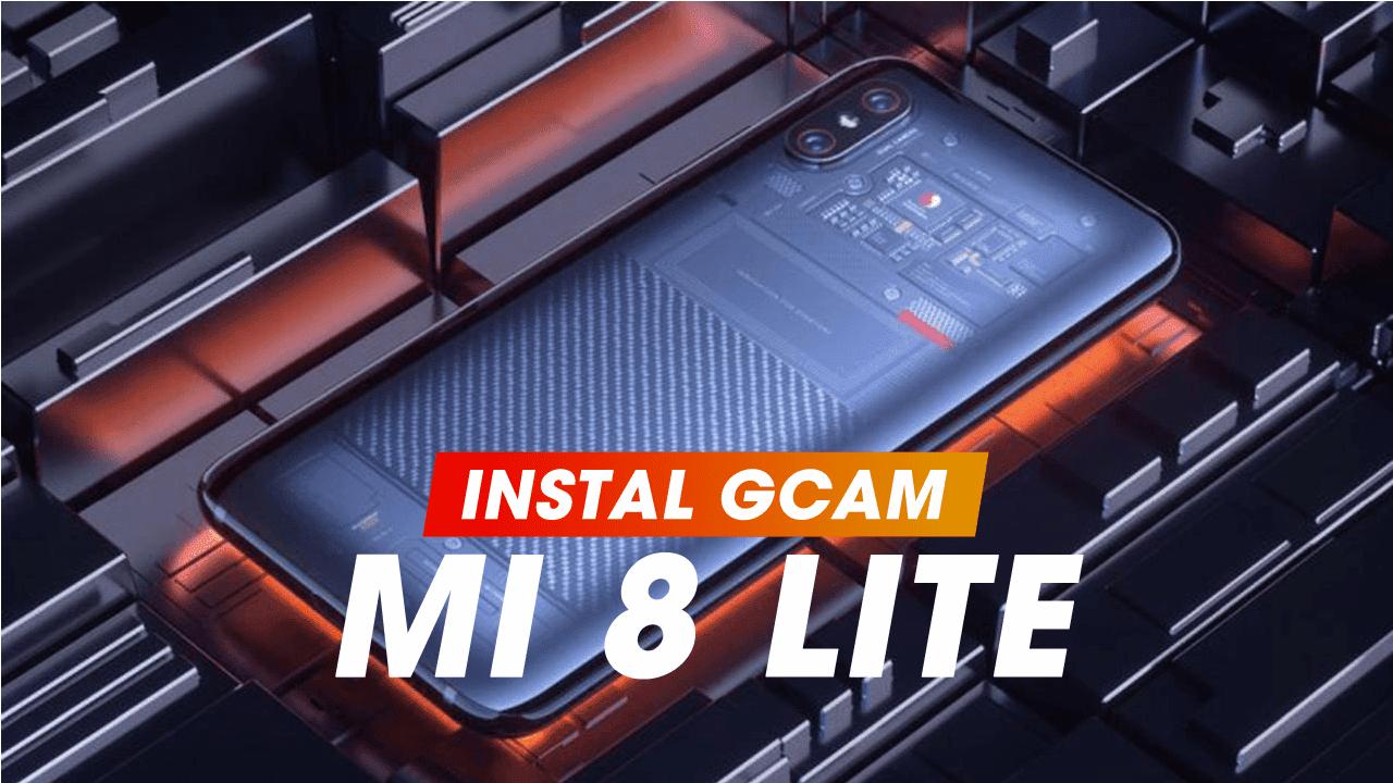 How to install Gcam on Xiaomi Mi 8 Lite [Platina]