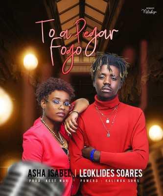 Leoklides Soares - Toa Pegar Fogo (feat. Asha Isabel)   Download Mp3   2020
