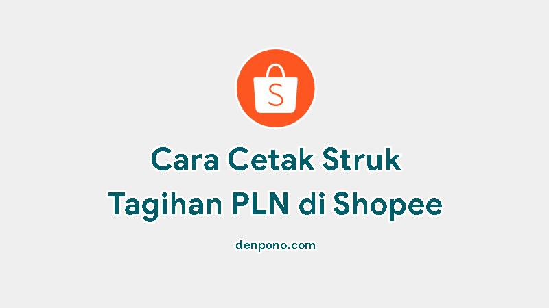 Cara Cetak Struk PLN di Shopee atau Mitra Shopee