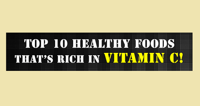 Top-10-Healthy-Foods-Thats-Rich-In-Vitamin-C #Infographic