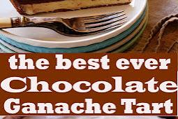 the best ever Chocolate Ganache Tart