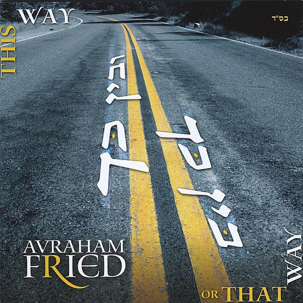 Avraham Fried – Bein Kach Ubein Kach 2010 (Exclusivo WC)
