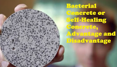 Bacterial Concrete or Self-Healing Concrete, Advantage and Disadvantage