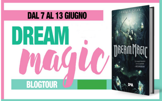 "[Blogtour+Giveaway]: ""DREAM MAGIC"" di Joshua Khan  - 3a Tappa - LE AMBIENTAZIONI"