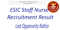 ESIC Staff Nurses Recruitment Result- Last Opportunity to Join