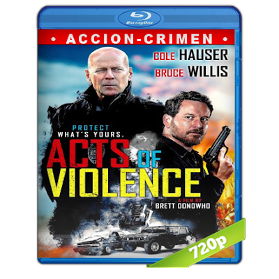 Actos De Violencia (2018) BRRip 720p Audio Trial Latino-Castellano-Ingles 5.1