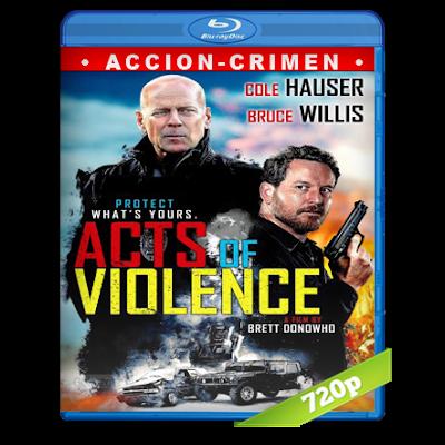 Actos De Violencia (2018) BRRip 720p Audio Trial Latino-Castellano-Ingles 5.1