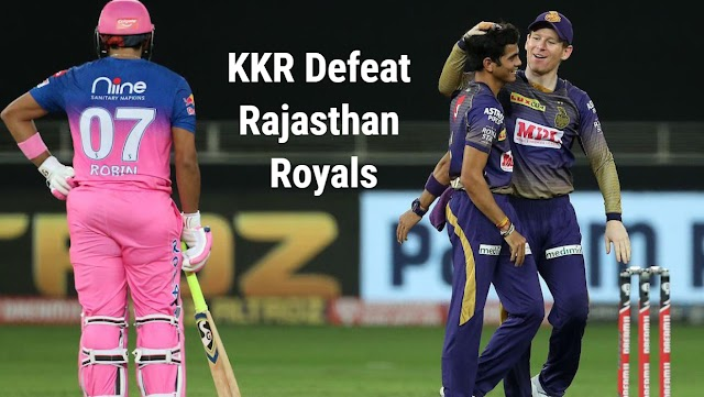IPL 2020: RAJASTHAN BATTING FAILS, KOLKATA KNIGHT RIDERS WON BY 37 RUNS