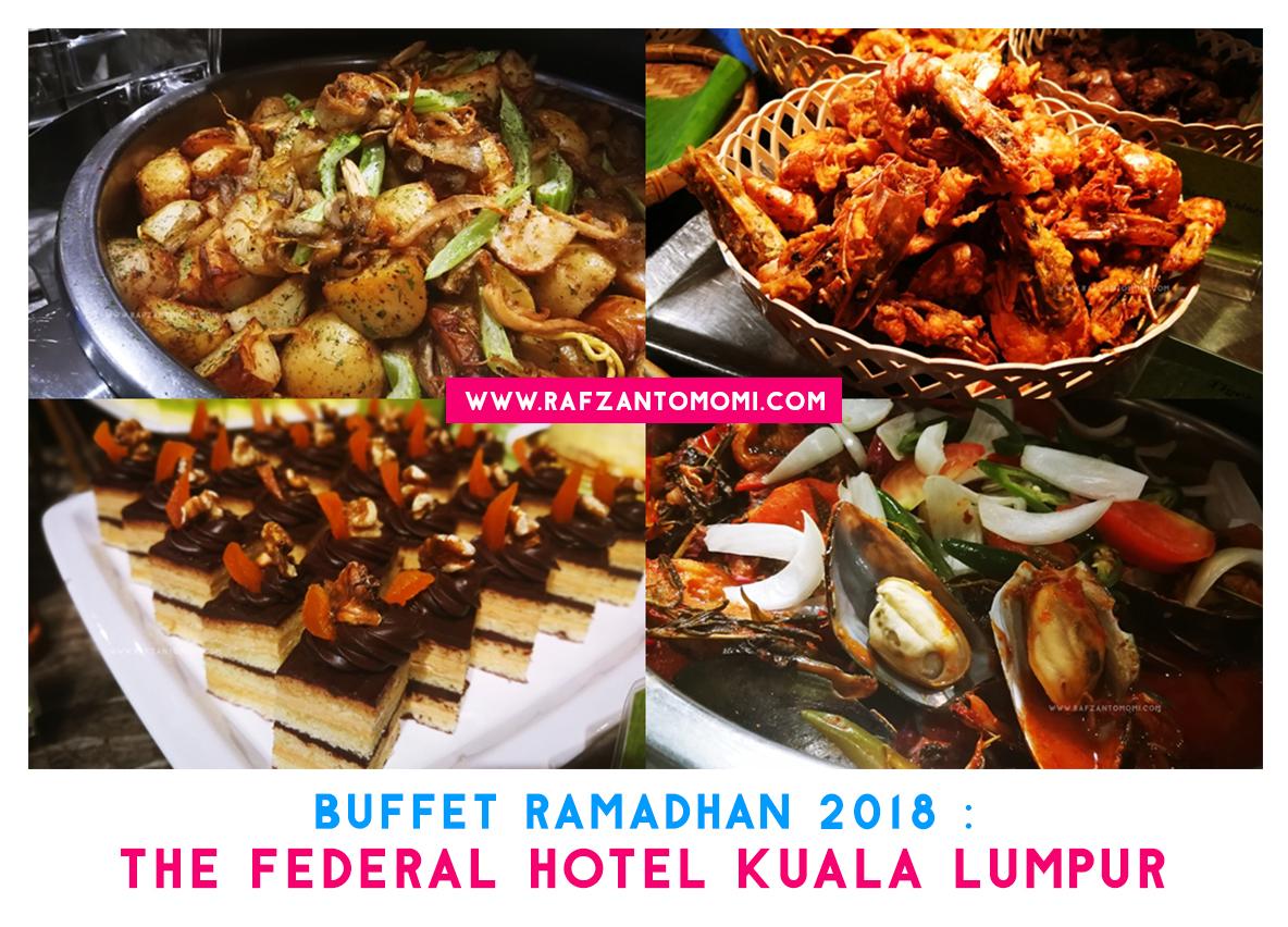 Buffet Ramadhan 2018 - Buka Puasa Juadah Kampung Di Kontiki, The Federal Hotel Kuala Lumpur