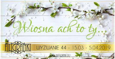 http://filigranki-pl.blogspot.com/2019/03/wyzwanie-44-wiosna-ach-to-ty.html
