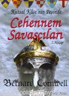 Bernard Cornwell - Kutsal Kase'nin Peşinde #2 - Cehennem Savaşçıları