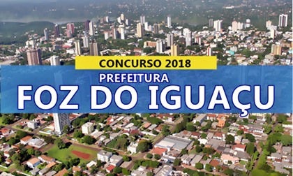 Concurso Prefeitura de Foz do Iguaçu-PR 2018