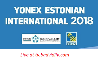 Yonex Estonian International 2018 live streaming