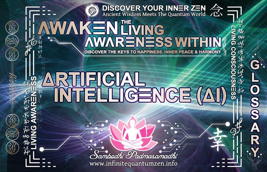 Artificial Intelligence (AI) - Awaken the Living Awareness Within, Author: Sambodhi Padmasamadhi – Discover The Keys to Happiness, Inner Peace & Harmony | Infinite Quantum Zen