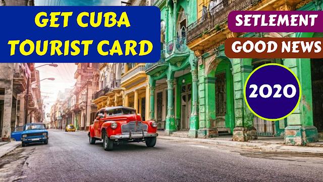 GET CUBA TOURIST CARD & SETLEMENT, HOW TO GET CUBA TOURIST VISA 2020