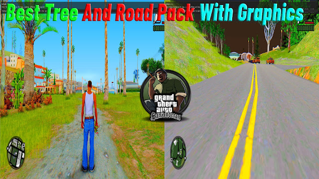 GTA San Andreas Best Tree And Road Pack With Graphics Low End Pc