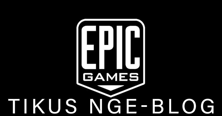 Tikus Nge-BLOG | Epic Games Store