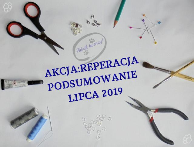 AKCJA:REPERACJA - Podsumowanie LIPCA 2019