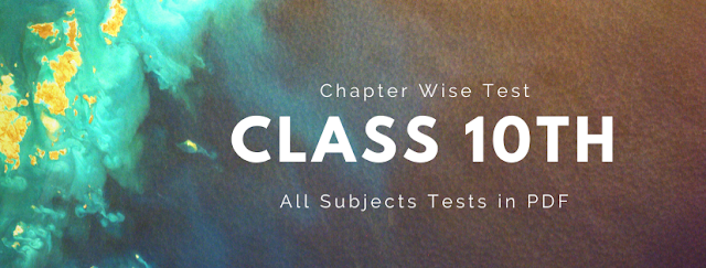chapter-wise-test-of-10th-class