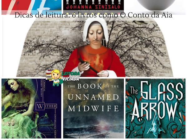 Dicas de leitura: 6 livros como O Conto da Aia